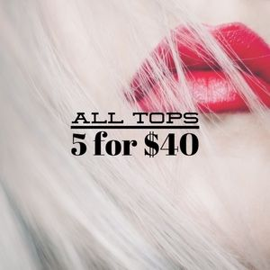 Tops - ALL TOP 5 for $40